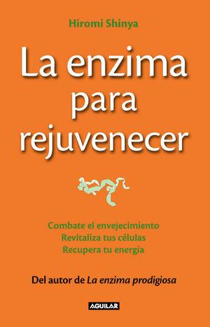 LA ENZIMA PARA REJUVENECER (THE REJUVENATION ENZYME)