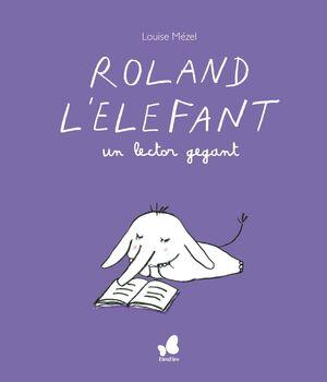 ROLAND L'ELEFANT, UN LECTOR GEGANT