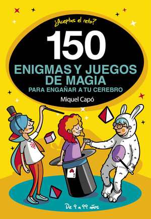 150 ENIGMAS Y JUEGOS DE MAGIA PARA TU CEREBRO