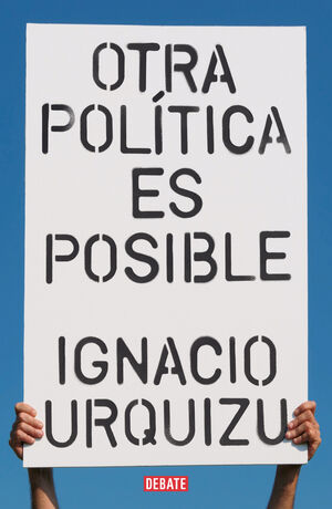 OTRA POLÍTICA ES POSIBLE