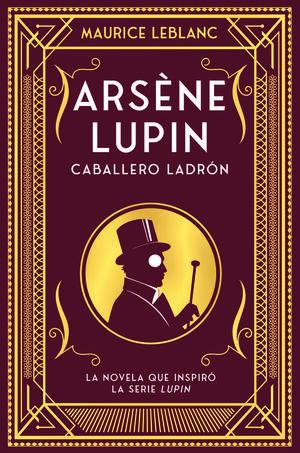 ARSÈNE LUPIN. CABALLERO Y LADRÓN