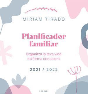 PLANIFICADOR FAMILIAR. ORGANITZA LA TEVA VIDA DE FORMA CONSCIENT