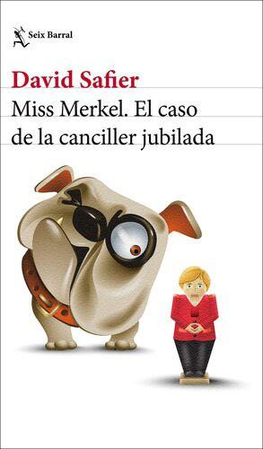 MISS MERKEL. EL CASO DE LA CANCILLER JUBILADA