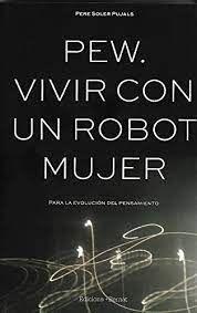 PEW. VIVIR CON UN ROBOT MUJER