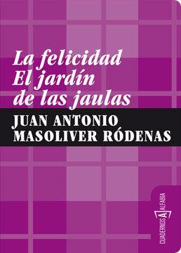 LA FELICIDAD. EL JARDÍN DE LAS JAULAS