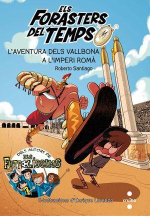 ELS FORASTERS DEL TEMPS 3: L'AVENTURA DELS VALLBONA  A L'IMPERI ROMÀ