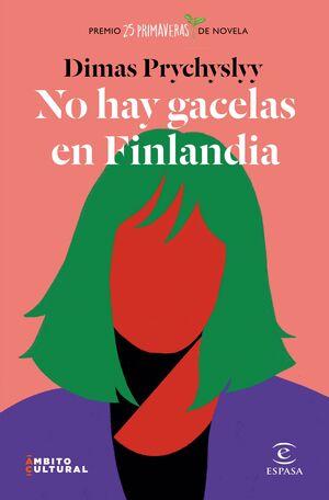 NO HAY GACELAS EN FINLANDIA (PREMIO 25 PRIMAVERAS