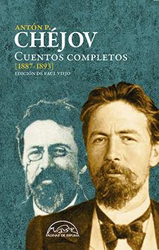 CUENTOS COMPLETOS CHÉJOV [1887-1893]