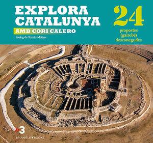 EXPLORA CATALUNYA AMB CORI CALERO. 24 PROPOSTES (G