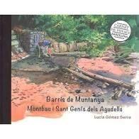 BARCELONA CARNET DE VOYAGE. BARRIS DE MUNTANYA. MONTBAU I SANT GENÍS DELS AGUDEL