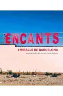 ENCANTS I MIRALLS DE BARCELONA. MEMÒRIA GRÀFICA DELS ENCANTS FIRA DE BELLCAIRE