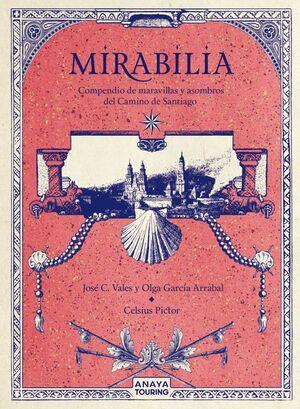 MIRABILIA. COMPENDIO DE MARAVILLAS Y ASOMBROS DEL CAMINO DE SANTIAGO