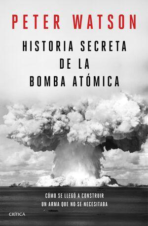 HISTORIA SECRETA DE LA BOMBA ATOMICA
