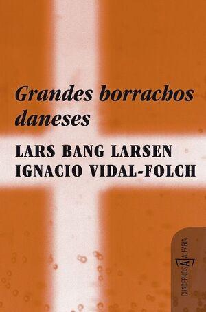 GRANDES BORRACHOS DANESES