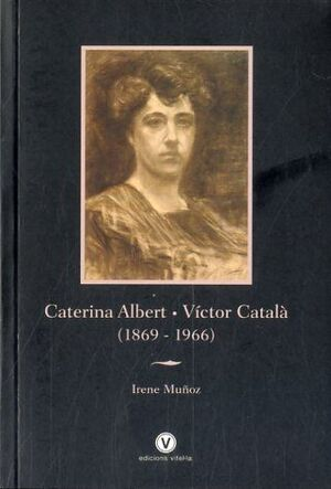 CATERINA ALBERT - VÍCTOR CATALÀ (1869-1966)