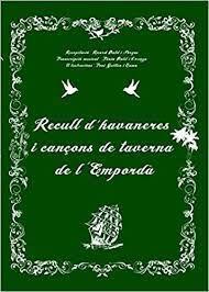 RECULL D'HAVANERES I CANÇONS DE TAVERNA DE L'EMPORDÀ