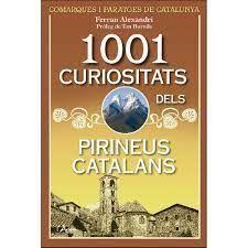 1001 CURIOSITATS DELS PIRINEUS CATALANS